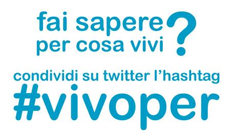#vivoper — scrivilo su twitter!!